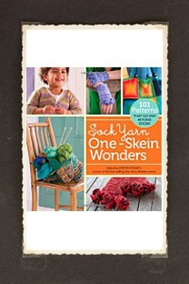 Sock Yarn Oneskein Wonders 101 Patterns